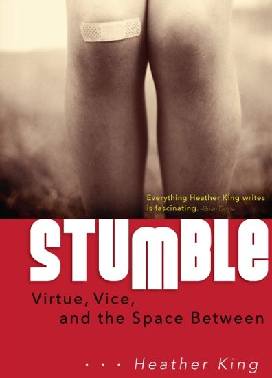 STUMBLE BY HEATHER KING