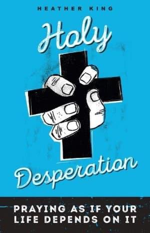 HOLY DESPERATION